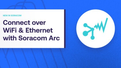 Connect to Soracom Over WiFi and Ethernet with Soracom Arc